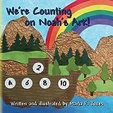 We're Counting on Noah's Ark!, Marla Jones, 1470119013