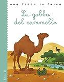 La gobba del cammello da Rudyard Kipling. Ediz. illustrata