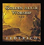 Golden Altar Worship, Vol. 2