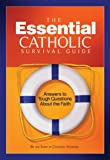 The Essential Catholic Survival Guide