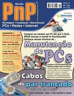 PnP Digital nº 9 - Manutenção de PCs, cabos de par trançado, maleta do técnico, o básico das motherboards e outros trabalhos por [Campos, Iberê M.]
