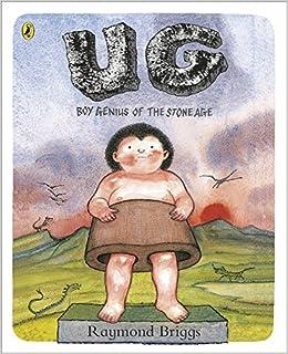 UG: Boy Genius of the Stone Age and His Search for Soft Trousers : Briggs,  Raymond, Briggs, Raymond, Briggs, Raymond: Amazon.co.uk: Books