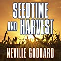 Seedtime and Harvest Audiobook by Neville Goddard Narrated by Mitch Horowitz