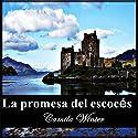 La promesa del escocés [Scottish Promise] Audiobook by Camila Winter Narrated by Maria del Carmen Siccardi