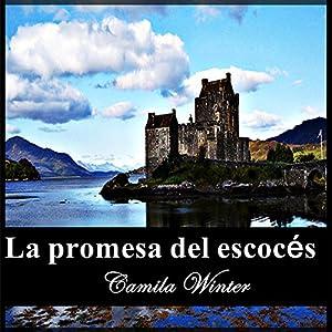 La promesa del escocés [Scottish Promise] Audiobook