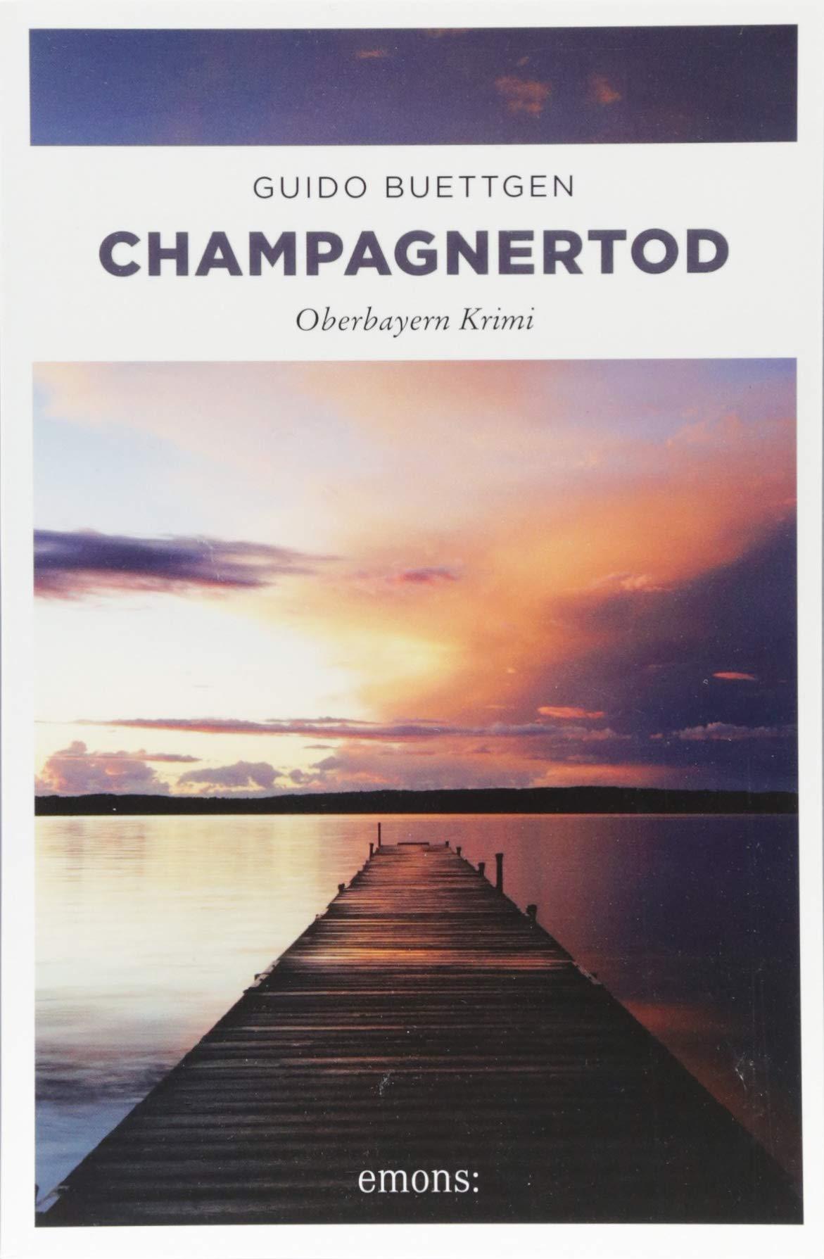 Champagnertod: Oberbayern Krimi
