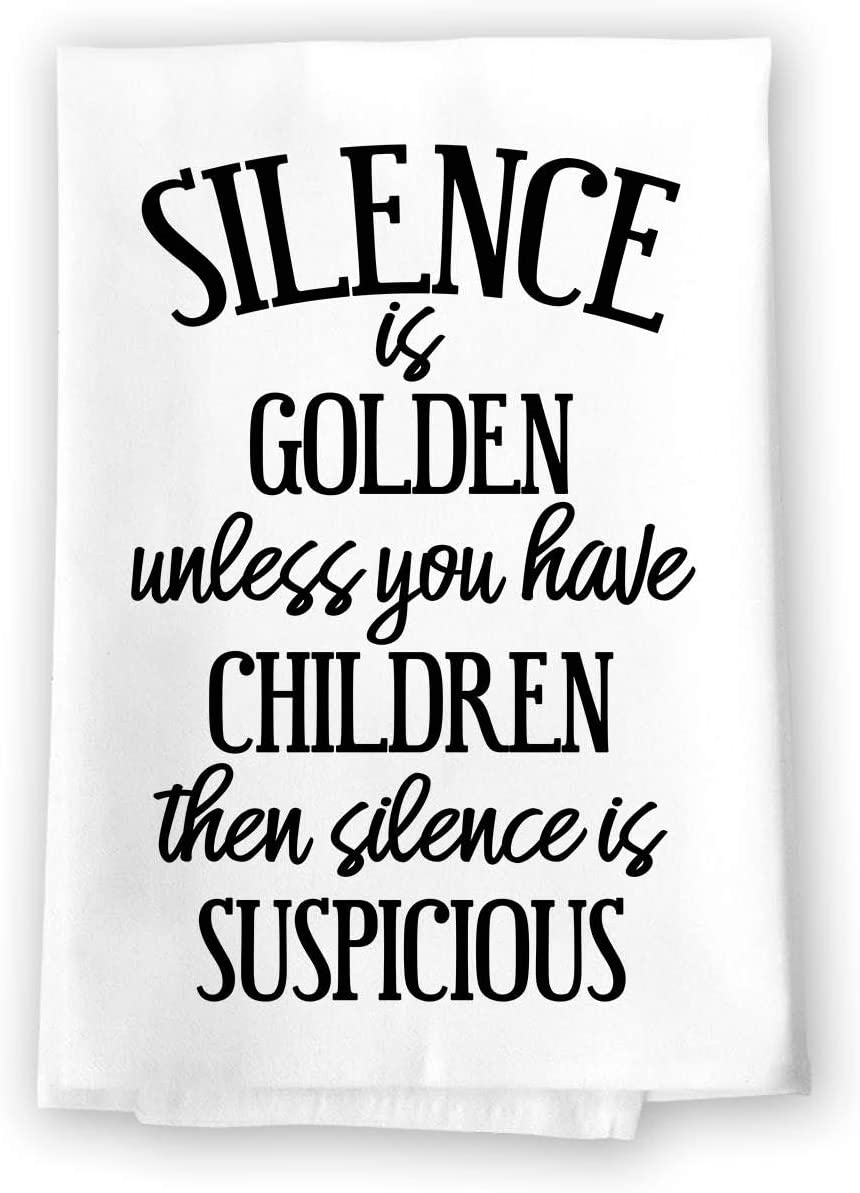 Honey Dew Gifts Funny Kitchen Towels, Silence is Golden Unless You Have Children Flour Sack Towel, 27 inch by 27 inch, 100% Cotton, Highly Absorbent, Multi-Purpose Dish Towel