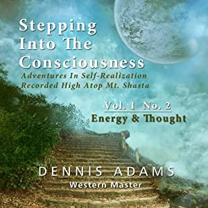 Stepping Into The Consciousness - Vol.1 No.2 - Energy and Thought