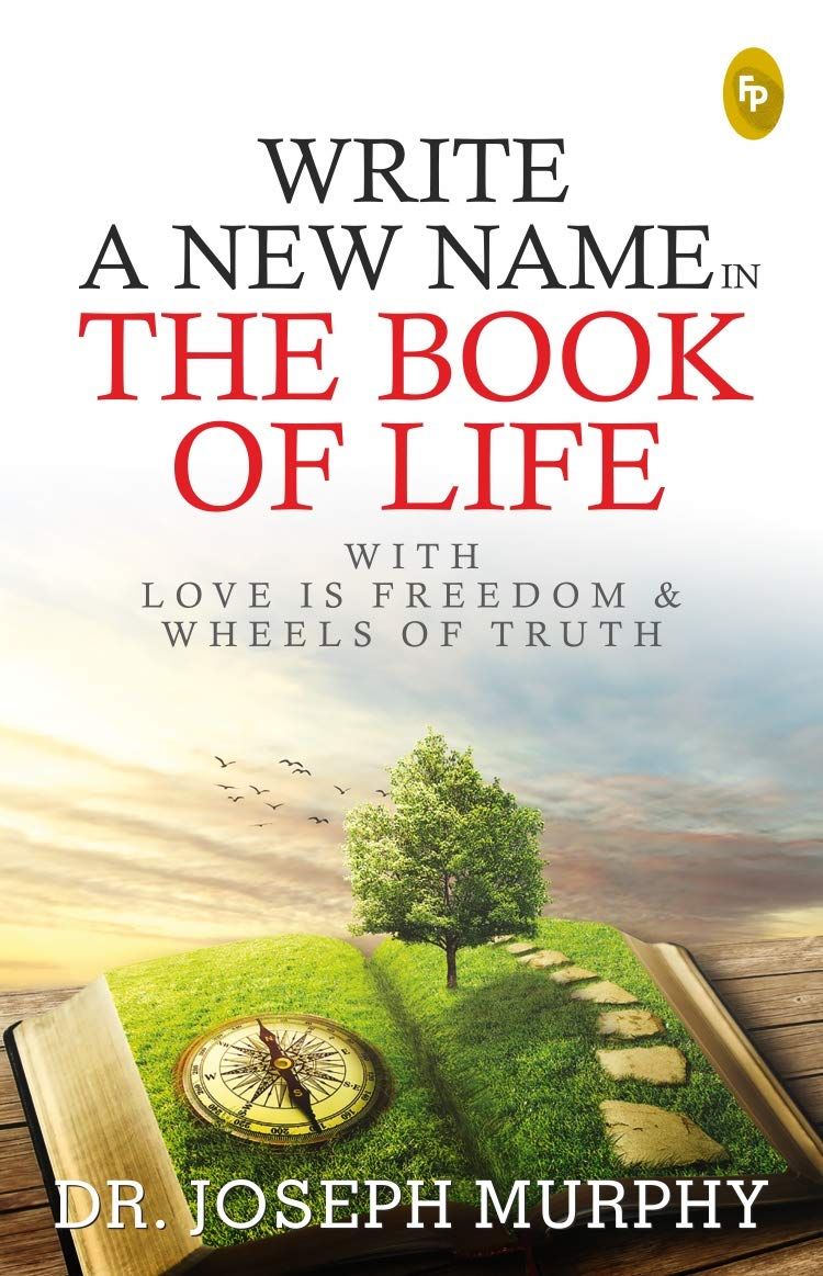 Write A New Name In The Book Of Life: With Love Is Freedom & Wheels Of Truth
