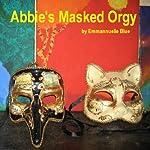 Abbie's Masked Orgy | Emmannuelle Blue