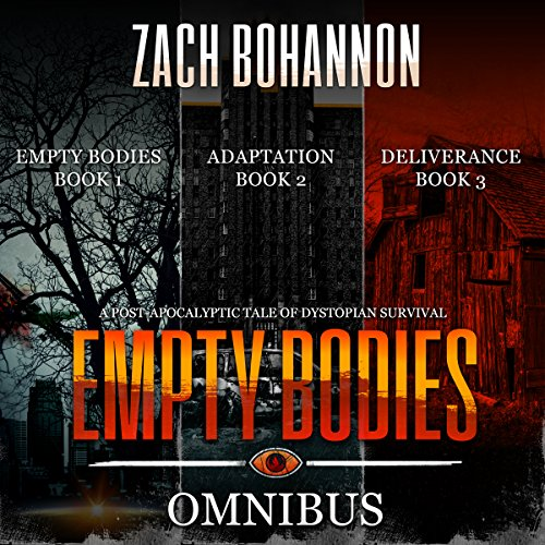 Empty Bodies Box Set, Books 1-3: A Post-Apocalyptic Tale of Dystopian Survival
