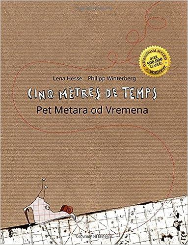 Cinq mètres de temps/Pet Metara od Vremena: Un livre d'images pour les enfants (Edition bilingue français-bosnien)