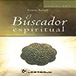 El Buscador Espiritual [The Spiritual Search] |  Anton Teruel
