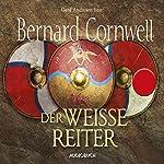Der weiße Reiter (Uhtred 2)   Bernard Cornwell