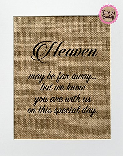 8x10 UNFRAMED Heaven May Be Far Away But We Know You Are With Us On This Special Day/Burlap Print Sign/Wedding Candle Table Memorial In Loving Memory Loved Ones Rustic Wall Home Decor