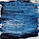 James Bay - Hold Back The River