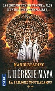 La trilogie Nostradamus 02 : L'hérésie maya, Reading, Mario