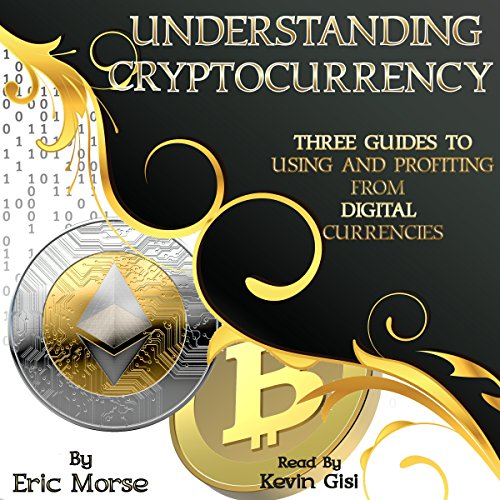 [Best] Understanding Cryptocurrency: Three Guides to Using and Profiting from Digital Currencies<br />D.O.C