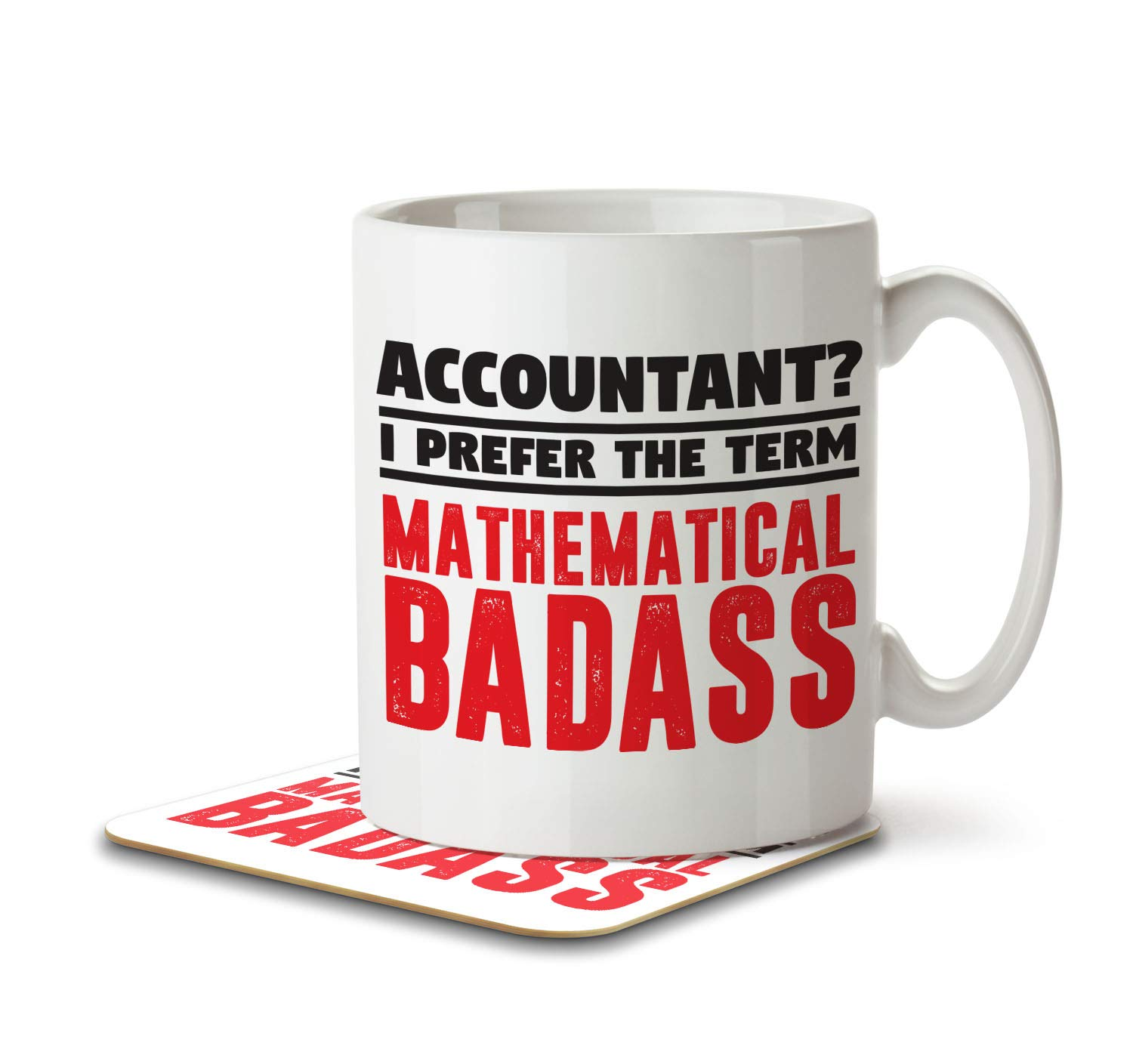 Accountant? I Prefer the Term Mathematical Badass - Mug and Coaster By Inky Penguin The Inky Penguin