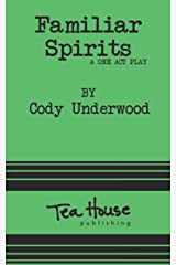 Familiar Spirits: a one act play Paperback