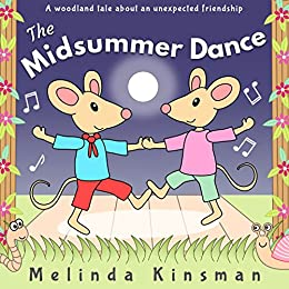 The Midsummer Dance: Fun Rhyming Bedtime Story - Picture Book / Beginner Reader (for ages 3-6) (Top of the Wardrobe Gang Picture 11) by [Kinsman, Melinda]