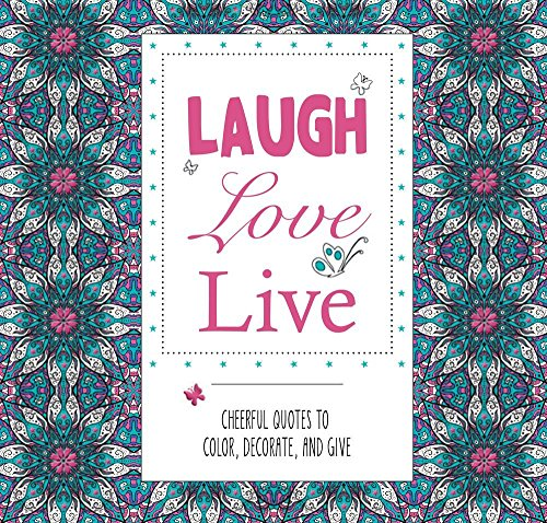 Laugh Love Live: Cheerful Quotes to Color, Decorate, and Give (Pads of Color)