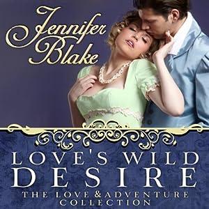 Love's Wild Desire Hörbuch