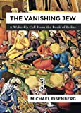 img - for The Vanishing Jew: A Wake-Up Call From the Book of Esther book / textbook / text book