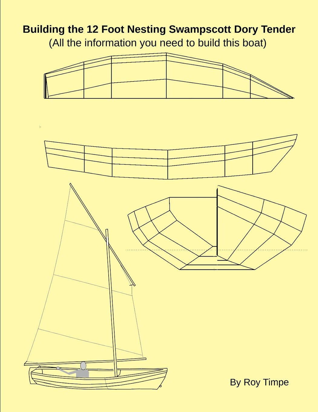 Building the 12 Foot Nesting Swampscott Dory Tender: (All