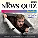 The News Quiz: Series 88: Eight episodes of the topical BBC Radio 4 panel game Radio/TV Program by  BBC Radio Comedy Narrated by  full cast, Jeremy Hardy, Miles Jupp