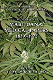 Cannabis: Collected Clinical Papers Volume One: Marijuana: Medical Papers, 1839-1972 Tod H. Mikuriya, M.D. As a full-time research consultant at the N.I.M.H. Center of Narcotics and Drug Abuse Studies, Dr. Tod Mikuriya discovered just how much the En...