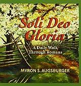 Soli Deo Gloria: A Daily Walk Through Romans