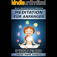 Meditation für Anfänger: Meditation & Yoga lernen für Anfänger & Skeptiker!