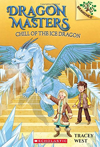 Nine Dragons (Chill of the Ice Dragon: A Branches Book (Dragon Masters #9))