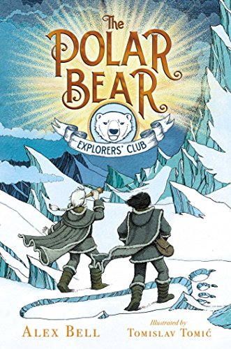 The Polar Bear Explorers' Club (Polar Bear Princess)