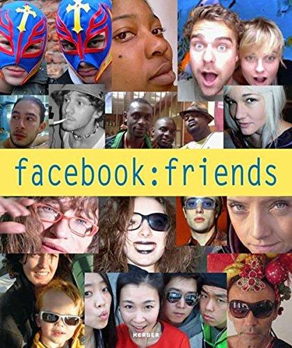 facebook: friends. Zur Selbstdarstellung im Zeitalter der sozialen Netzwerke