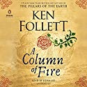 A Column of Fire | Livre audio Auteur(s) : Ken Follett Narrateur(s) : John Lee