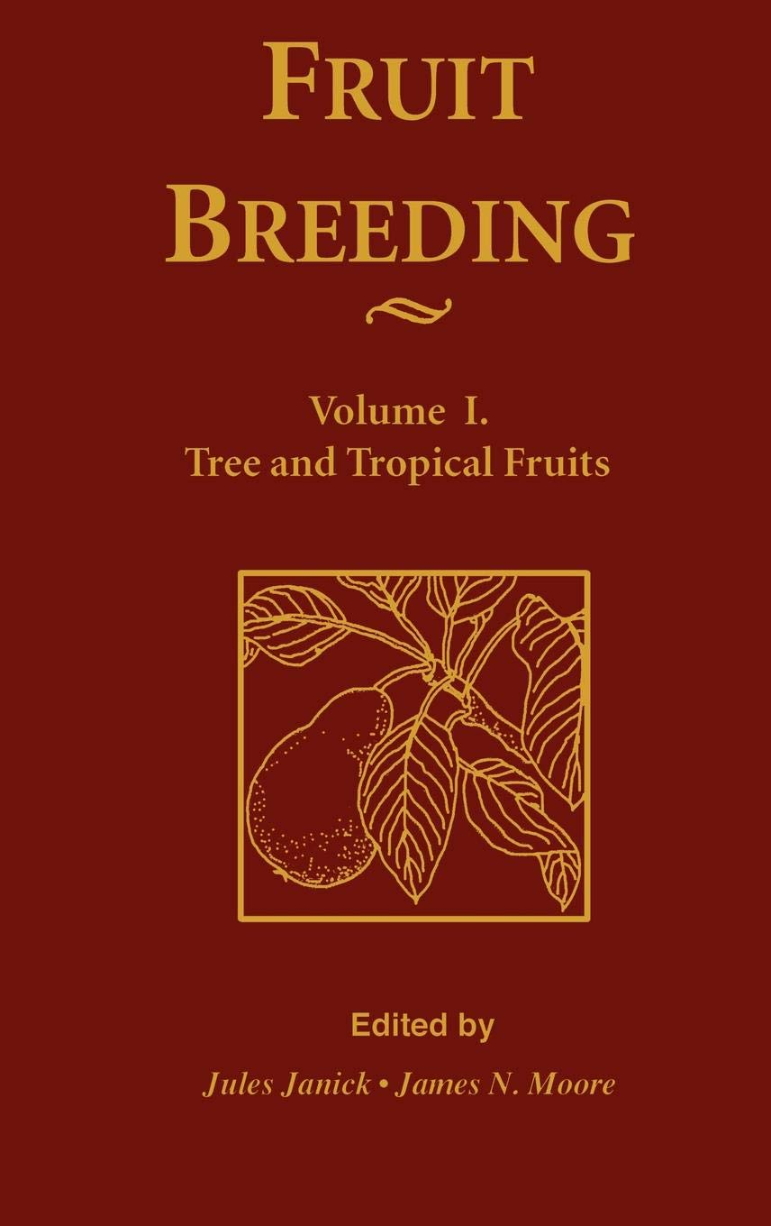 Tree and Tropical Fruits, Volume 1, Fruit Breeding