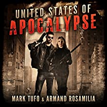 United States of Apocalypse Audiobook by Mark Tufo, Armand Rosamilia Narrated by Sean Runnette, Julia Whelan