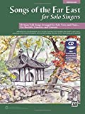 img - for Songs of the Far East for Solo Singers: 10 Asian Folk Songs Arranged for Solo Voice and Piano for Recitals, Concerts, and Contests (Medium Low Voice) (Book & CD) book / textbook / text book