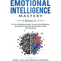 Emotional Intelligence Mastery: 5 Books in 1: The Art of Reading People, Emotional Intelligence, Accelerated Learning…