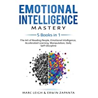 Emotional Intelligence Mastery: 5 Books in 1: The Art of Reading People, Emotional Intelligence, Accelerated Learning, Manipulation, Daily Self-Discipline (EI)