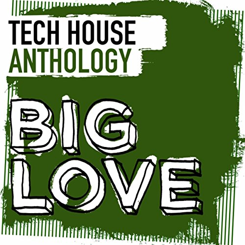 Big Love Tech House Anthology - House Love Music Tech
