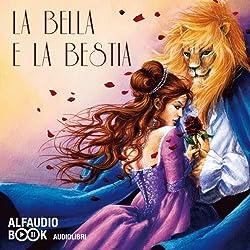 La Bella e la Bestia e altre fiabe