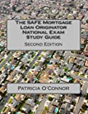 The Safe Mortgage Loan Originator National Exam Study Guide, Patricia O'Connor, 149446554X