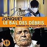 Le bal des débris | Thierry Jonquet