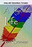 img - for A Psychic Life: Living with Extraordinary Perception book / textbook / text book