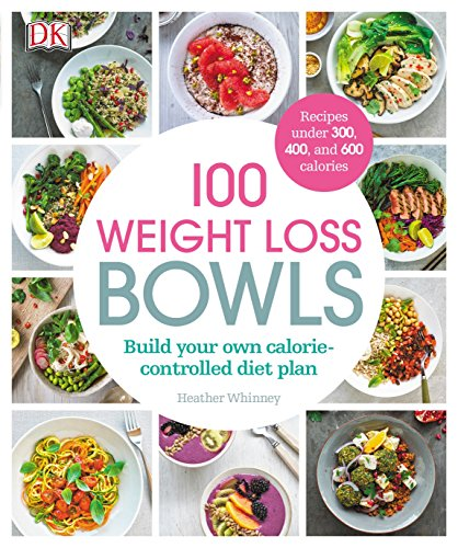 Strength Weight Loss - 100 Weight Loss Bowls: Build your own calorie-controlled diet plan