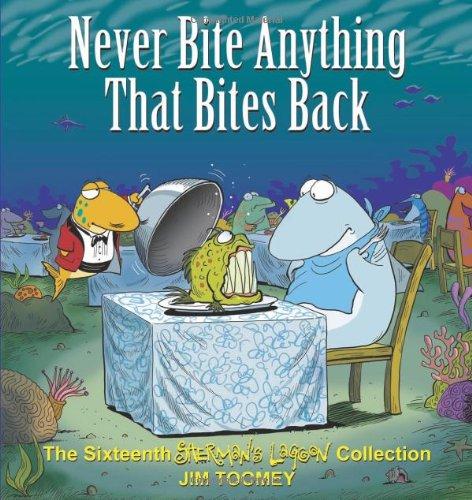 Never Bite Anything That Bites Back The Sixteenth Shermans Lagoon Collection [Toomey, Jim] (Tapa Blanda)
