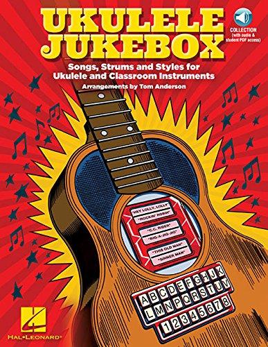 Ukulele Jukebox: Songs, Strums and Styles for Ukulele and Classroom Instruments